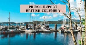 Top things to do in Prince Rupert British Columbia