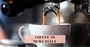 Find the best coffee Newcaste