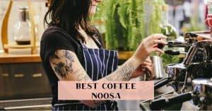 Best coffee in Noosa