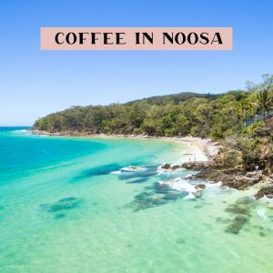 Coffee Noosa Australia