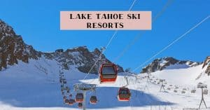 Best ski resort guide Lake Tahoe