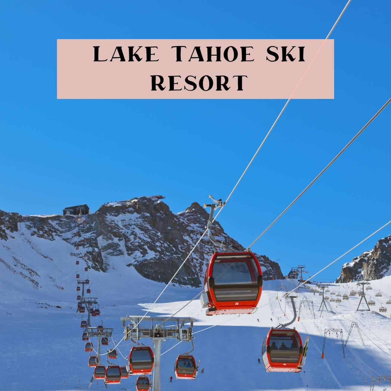 Lake Tahoes best ski resort