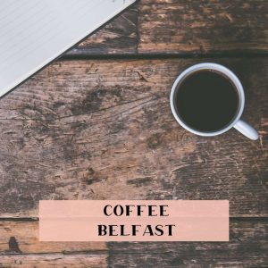 Where to find the best coffee in Belfast