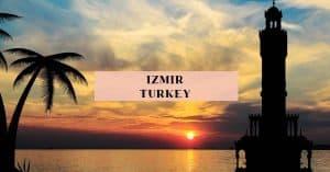 Izmir Turkey Travel Guide