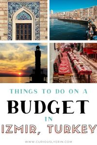 Find out why you need to visit Izmi, Turkey and add these top budget activities and sites to your to-do list. Make sure to visit the Kemeralti Bazaar, Turkey's most authentic bazaar. #izmirturkeytravel #travelturkey #budgettraveltips