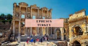 Ephesus Turkey Travel Guide