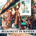 The Ultimate Guide to Bucharest in Winter: 13 Exciting Activities