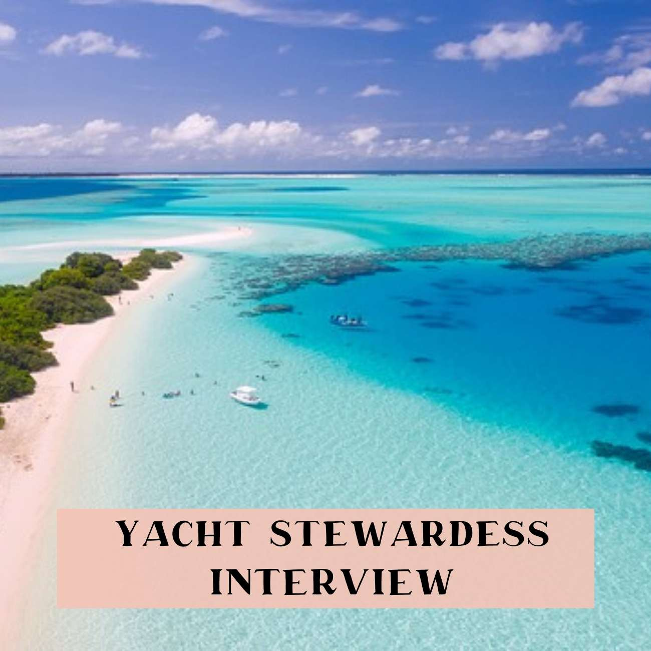 Interview with a yacht stew