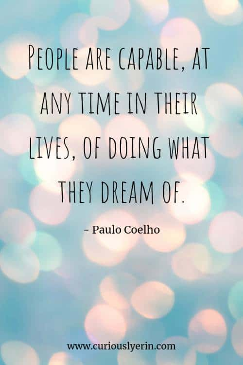 Travel Quote - People are capable, at any time in their lives, of doing what they dream of | Inspirational Travel Quote | Wanderlust Quote | Adventure Travel Quotes