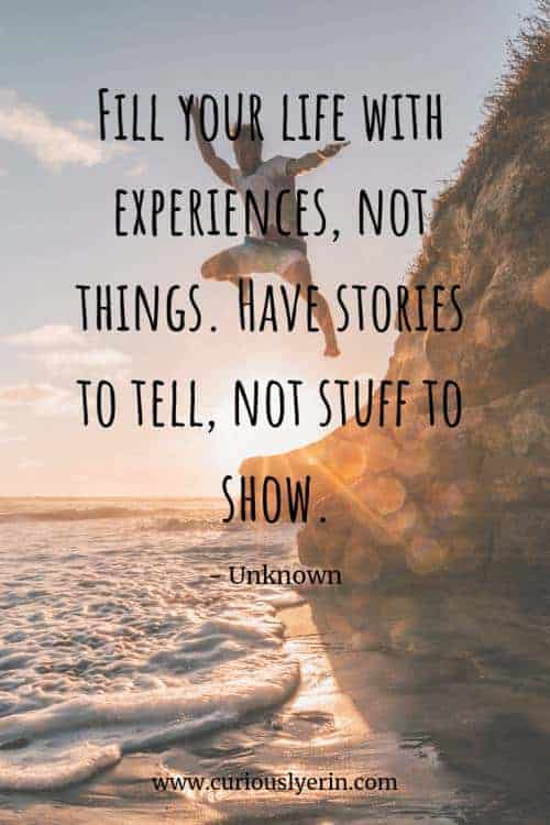 Travel Quote - Fill your life with experiences, not things. Have stories to tell, not stuff to show | Inspirational Travel Quote | Wanderlust Quote | Adventure Travel Quotes