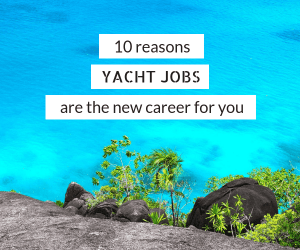 Are you looking for a career which will allow you to travel the world? Yacht jobs are the perfect answer. Work as a yacht stewardess, deckhand, chef or engineer aboard a luxury yacht