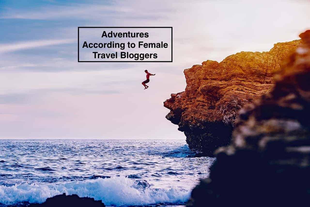 13 Spectacular adventures according to female travel bloggers