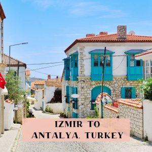 Road Tripping between Izmir and Antalya