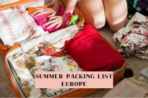 Europe summer packing list