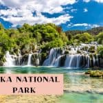Essential Guide for visiting Krka National Park, Croatia
