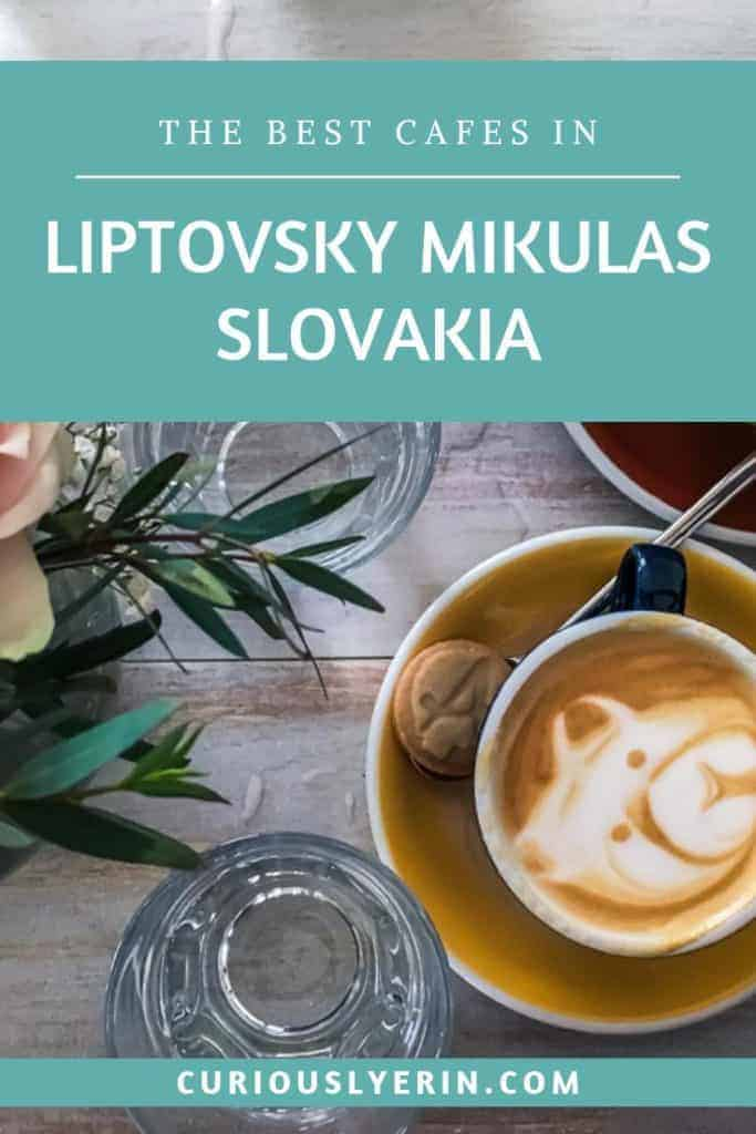 Click to find out the best cafes in Liptovsky Mikulas for every occasion. These top 3 cafes should be added to your Slovakian agenda if you are passing through on your way to Jasna ski resort in the low tatras. #Slovakiatravel #jasna #coffeeguide