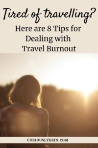 Are you tired of travelling? For long-term travellers travel burnout is a common condition that can strike at any time. Find out if you have the symptoms for travel fatigue and what you can do to get your joy back into travel #travelproblems #longtermtravel #backpackerblues