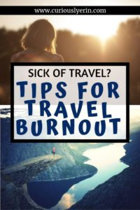 Have you become sick of travelling? Find out how to identify if you have travel burnout and what you can do to deal with it #travelproblems #longtermtravel #backpackerblues