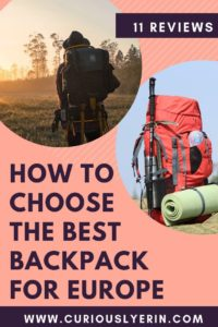 If you are trying to decide on the best backpack for Europe this guide will help you with 11 reviews from travel bloggers. The best backpacks for hiking in Europe, the best budget backpacks, backpacks for women and unisex bags. There is a buying guide and links to each backpack. #packing #bestbackpacks #Europe #backpacking
