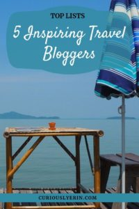 Find out who the top inspiring travel bloggers are who you need to follow