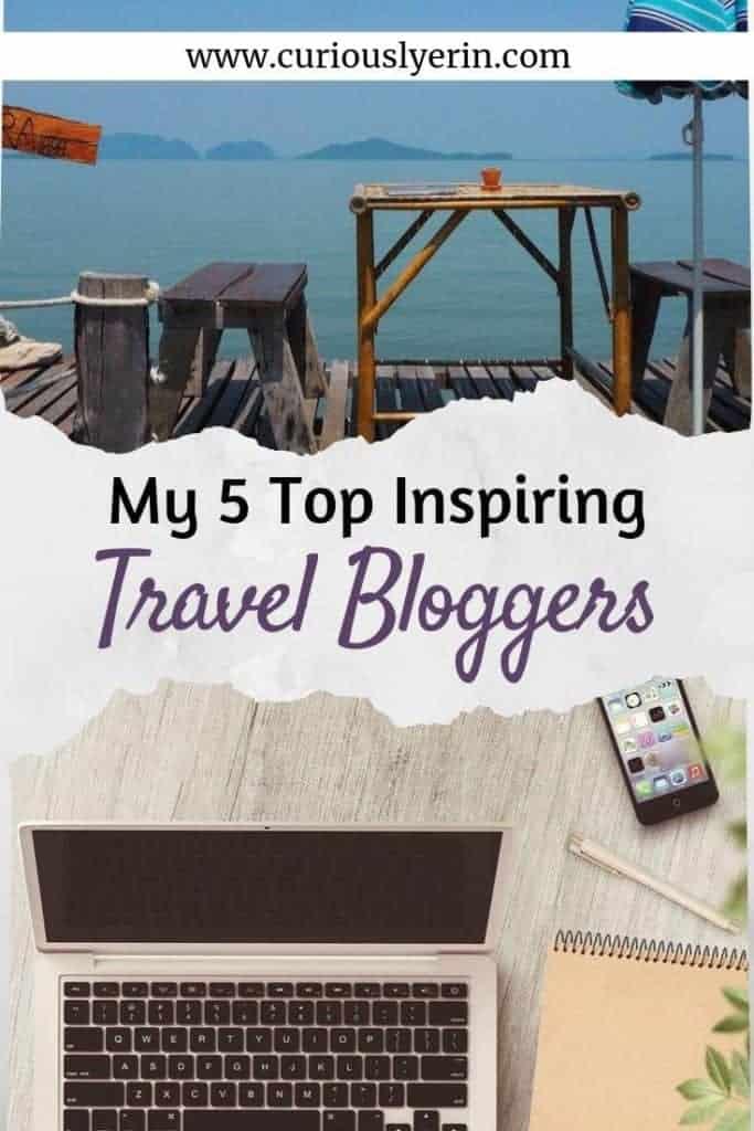 My top 5 inspiring travel bloggers