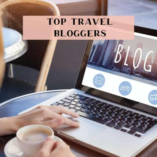 My top travel bloggers