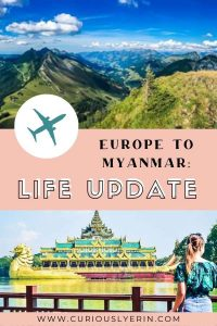 A life update from Europe to Myanmar and everything in between. Find out what happened over the past 12 months, why we are now expats in Myanmar and what I will be doing for work remotely (and how you can too) - #expatsmyanmar #travelblogger #travelcouples #eurotrip