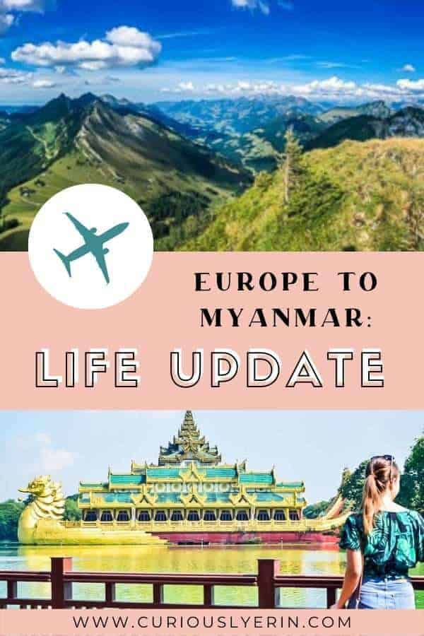 From Europe to Myanmar and everything inbetween. Find out what happened over the past 12 months, why we are  now expats in Myanmar and what I will be doing (Spoiler alert: Teaching English may be involved) #expatsmyanmar #eurotrip #coupletravel #travelblogger