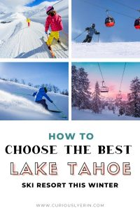 With over 10 ski resorts in Lake Tahoe, make sure you know which ski resort will best suit your ski needs this winter. Click to find out the best family-friendly ski resorts, best resorts for park riders, backcountry and more. #skiguide #skicalifornia #laketahoe #skiing
