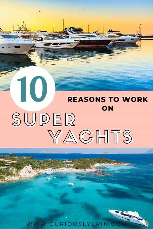 Are you looking for a career which will allow you to travel the world? Yacht jobs are the perfect answer. Find out 10 reasons why you should make a career change today #yachtielife #superyachtcrew #workabroad #careerideas