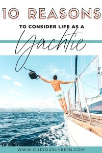 Find out 10 awesome reasons why you should consider life as a yachtie. Get paid to travel the world and make wonderful friends just to name a couple. #yachtielife #superyachtcrew #workabroad #careerideas