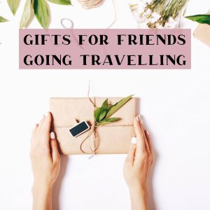gift guide for friends going travelling