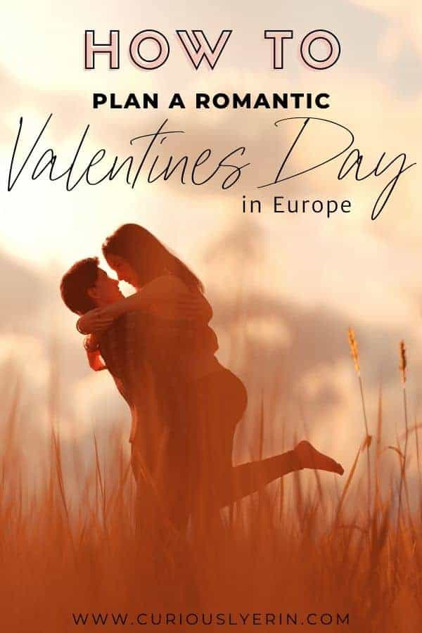 Everything you need for planning a romantic valentine's day for your loved one in Europe. Where to go for valentines day, what activities to do, where to stay and more #couplestravel #romanticideas #valentinesday #valentinegifts #traveleurope