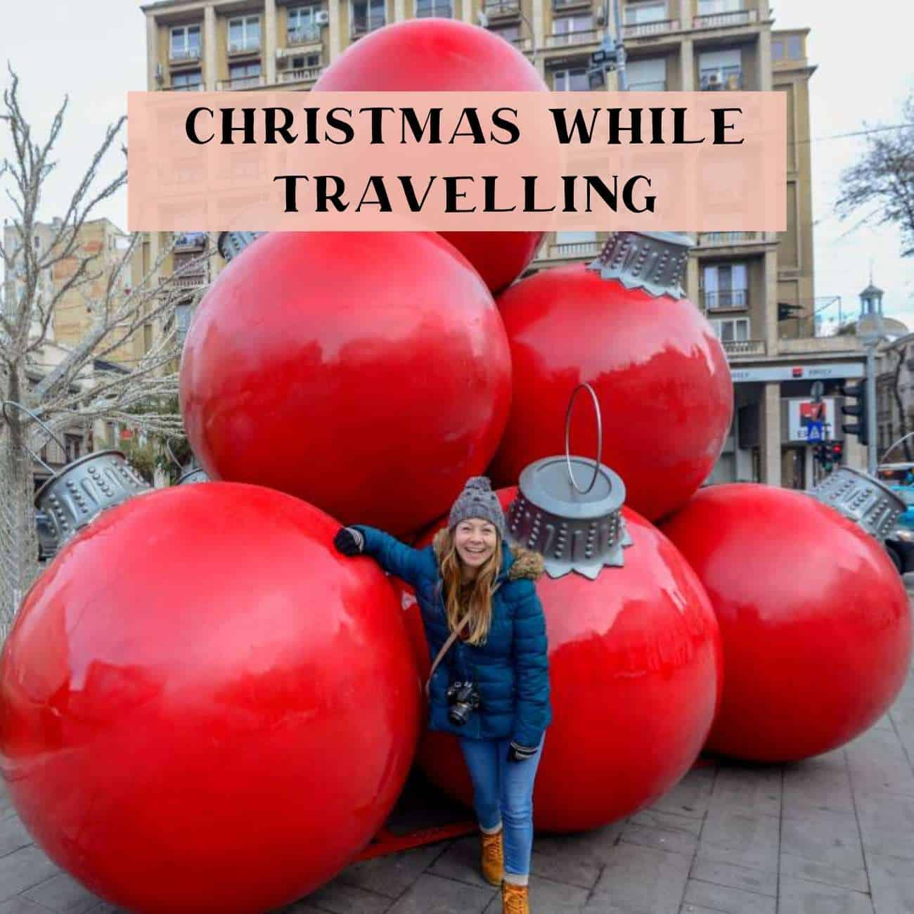 How to celebrate Christmas while travelling