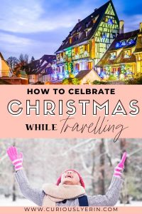 Keep the Christmas and holiday spirit high this Christmas Day even though you are travelling. Travel bloggers share their favourite Christmas memories from travelling and show you how to celebrate Christmas while travelling and still have a special day. #Christmaswhiletravelling #christmasaroundtheworld #longtermtraveltips