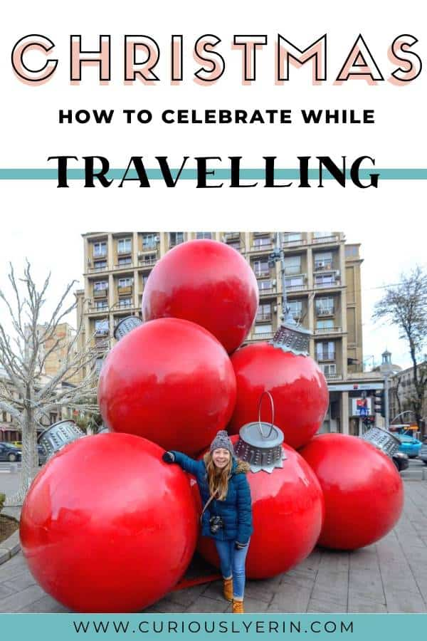 If you are looking for ways to keep the spirit alive this Christmas even though you are travelling this post is for you. Travel bloggers share their favourite Christmas Day's abroad and show how to celebrate Christmas while travelling and still have a special day. #Christmaswhiletravelling #christmasaroundtheworld #longtermtraveltips