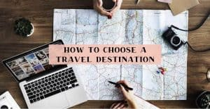 Tips on choosing where to travel