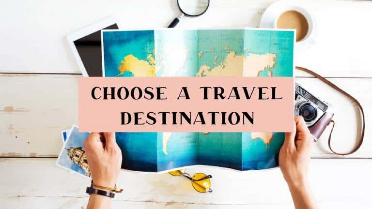 Top Tips on How to Choose a Travel Destination – Curiously Erin