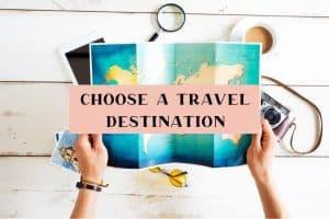 how to choose a travel destination