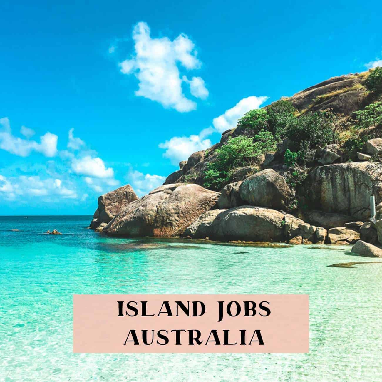 Work on an island in Australia