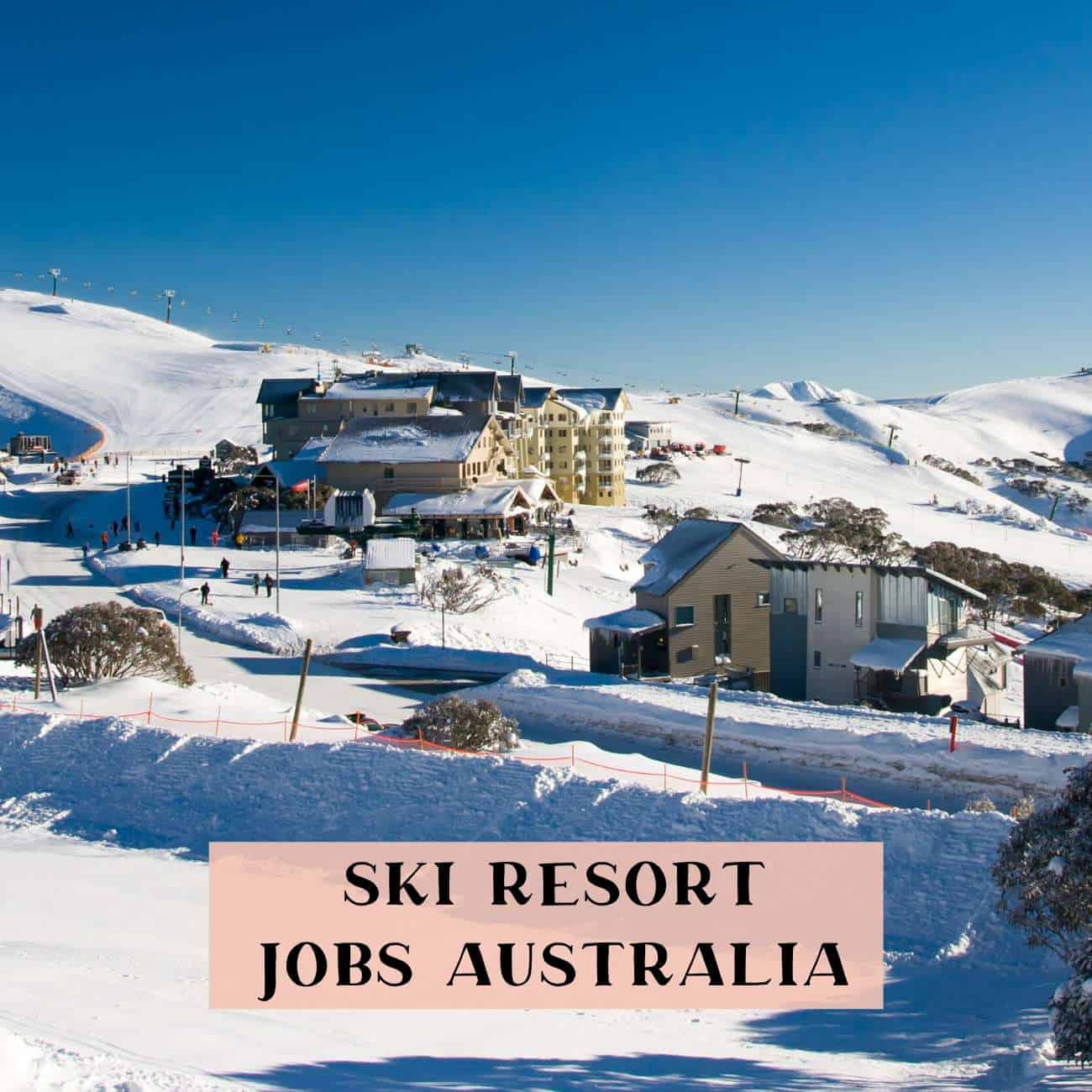 Work in a ski resort Australia