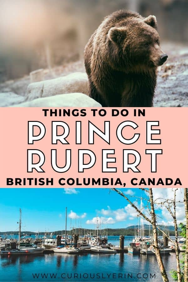 If you are looking for things to do in British Columbia make sure you add Prince Rupert to your itinerary. Here are 10 things to do in Prince Rupert. With wonderful hiking trails, plenty of museums, lots of animals and nature, there are weeks worth of activities in this underrated Canadian town. #thingstodoincanada #britishcolumbiatravel #britishcolumbiaroadtrip #britishcolumbiahiking