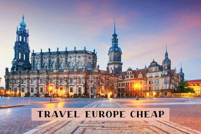 10 tips to travel Europe cheap