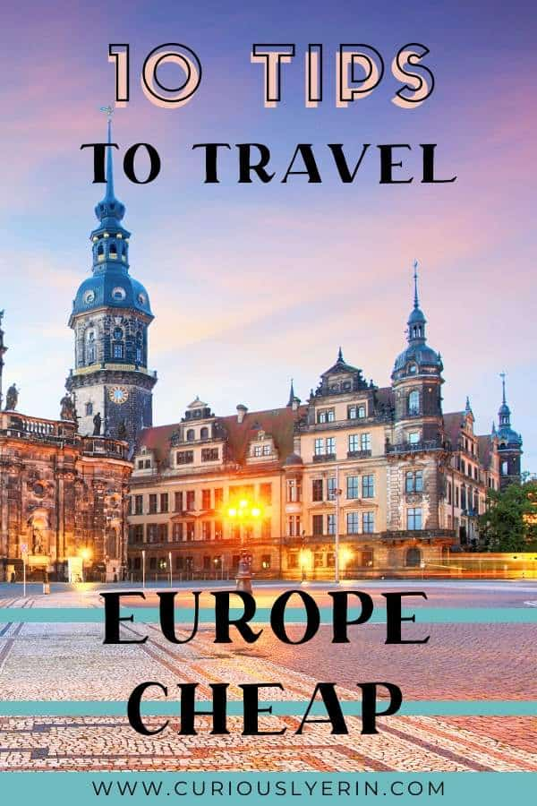 10 crazy easy ways explaining how to travel Europe cheap on a budget. Use these 10 Europe travel tips to save money in Europe, find the cheapest ways to get around Europe, and other helpful tips on how to travel Europe cheaply. #traveleuropetips #traveleuropecheap #budgeteuropetravel #cheapeuropetravel