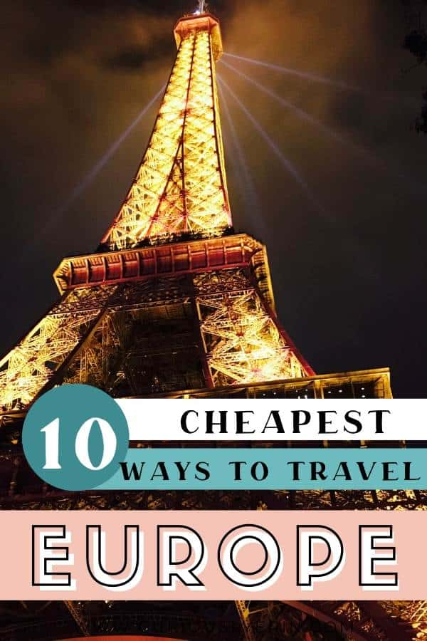 10 of the cheapest ways to travel Europe on a budget. Use these easy to implement tips to learn how to travel Europe cheap, find the best ways to get around Europe, and other tips to save money when travelling in Europe. #traveleuropetips #traveleuropecheap #budgeteuropetravel #cheapeuropetraveldestinations