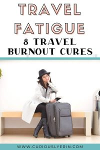 Are you tired of travelling? For long-term travellers travel burnout is a common condition that can strike at any time. Find out if you have the symptoms and use these 8 travel fatigue cure tips to bring the joy back into travel #travelproblems #longtermtraveltips #tiredoftravelling