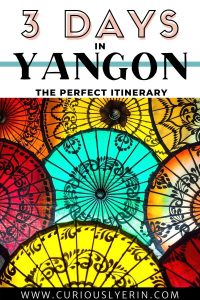 Discover the perfect 3 days in Yangon with this complete itinerary. Follow the suggested daily schedules, where to stay in Yangon, where to eat, shop and arrival information to maximise your time in Myanmar's largest city. #yangontravel #yangoncity #southeastasiatravel #budgettraveldestinations