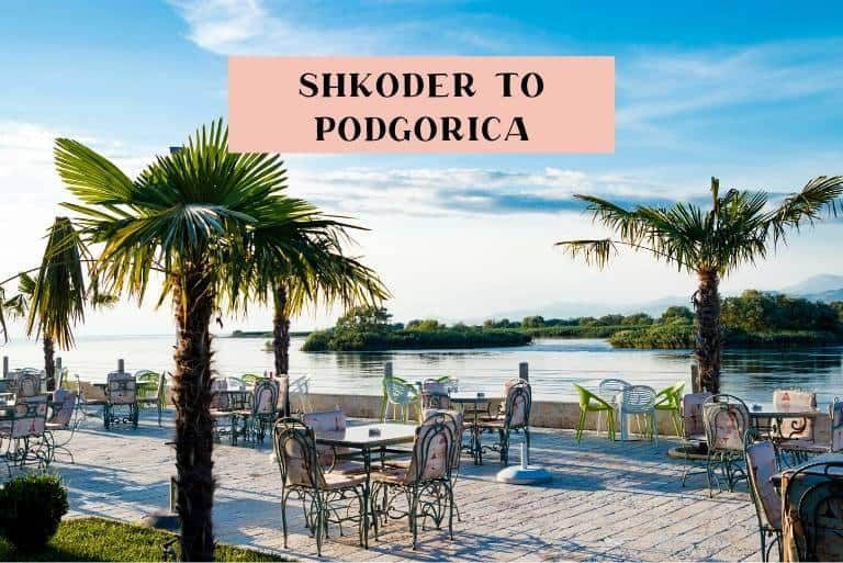How to get from Shkoder to Podgorica