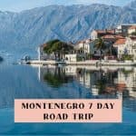 The Unmissable 7 Day Montenegro Road Trip Itinerary