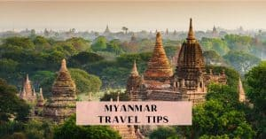 Myanmar Travel Tips and Travel Advice